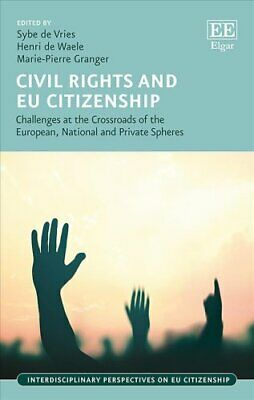 Civil Rights and Eu Citizenship Challenges at the Crossroads of... 9781788113434