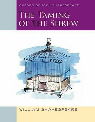 Oxford School Shakespeare: The Taming of the Shrew 9780198392231 | Brand New