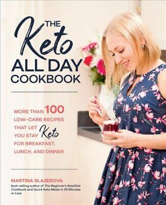 The Keto All Day Cookbook More Than 100 Low-Carb Recipes That L... 9781592338702