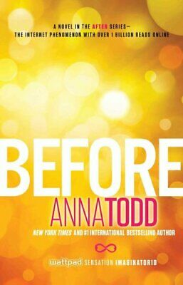 Before by Anna Todd 9781501130700 | Brand New | Free UK Shipping