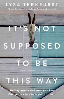 It's Not Supposed to Be This Way by Lysa TerKeurst Clear + Free Bonus Books