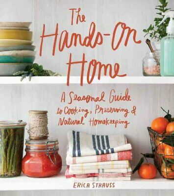 The Hands-On Home by Erica Strauss 9781570619915 | Brand New | Free UK Shipping