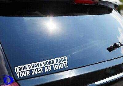 I DON/'T HAVE ROAD RAGE  ADULT CAR BUMPER STICKER VINYL DECAL JDM  4X4 FUNNY