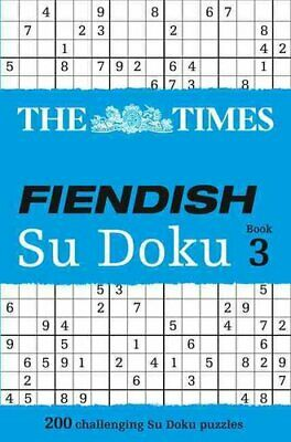 The Times Fiendish Su Doku Book 3 200 Challenging Puzzles from ... 9780007319671