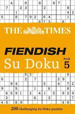 The Times Fiendish Su Doku Book 5 200 Challenging Puzzles from ... 9780007440665