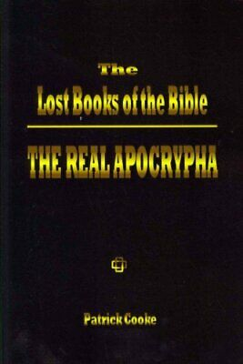 The Lost Books of the Bible The Real Apocrypha by Patrick Cooke 9780972434706