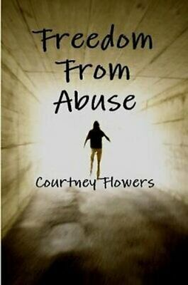 Freedom From Abuse by Courtney Flowers 9780359796373 | Brand New