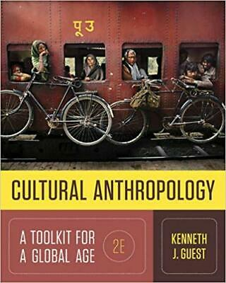 Cultural Anthropology : A Toolkit for a Global Age by Kenneth J. Guest [P.D.F.]