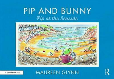 Pip and Bunny: Pip at the Seaside by Maureen Glynn Paperback Book Free Shipping!