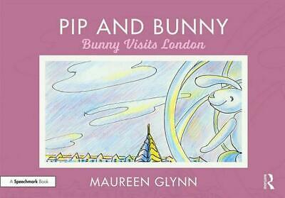 Pip and Bunny: Bunny Visits London by Maureen Glynn Paperback Book Free Shipping