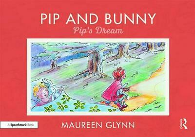 Pip and Bunny: Pip's Dream by Maureen Glynn Paperback Book Free Shipping!