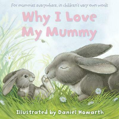 Why I Love My Mummy by Daniel Howarth (English) Paperback Book Free Shipping!
