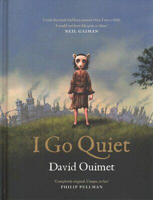 I Go Quiet by David Ouimet 9781786897404 | Brand New | Free UK Shipping