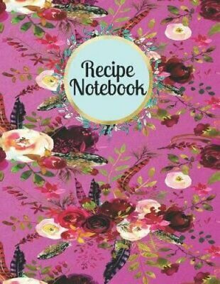 Recipe Notebook Blank Cookbook for 120 Recipes by Mahtava Journals 9781723987779