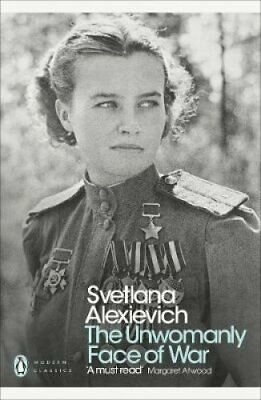 The Unwomanly Face of War by Svetlana Alexievich 9780141983530 | Brand New