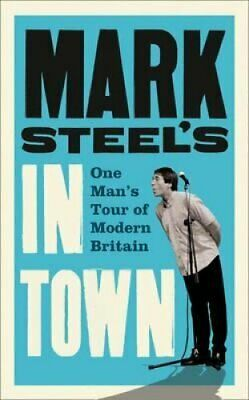 Mark Steel's In Town by Mark Steel 9780007412426 | Brand New | Free UK Shipping