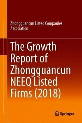 The Growth Report of Zhongguancun NEEQ Listed Firms (2018) 9789811375675