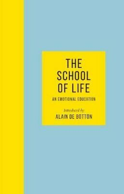 The School of Life An Emotional Education by The School of Life 9780241382318