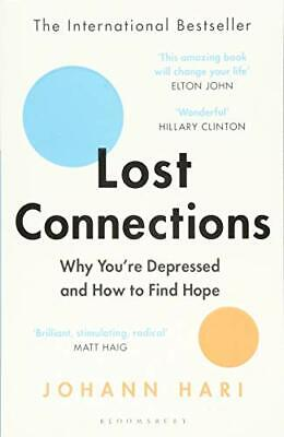 Lost Connections: Uncovering the Real Causes of, Hari..