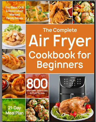 The Complete Air Fryer Cookbook for Beginners – 800 Aff  PDF/Eb00k Fast Delivery