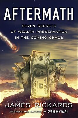 Aftermath 'Seven Secrets of Wealth Preservation in the Coming Chaos Rickards, Ja