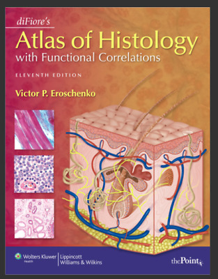 Difiores Aatlas of histology with functional correlations 11th ed (PDF)