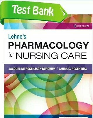 TEST BANK  Lehne's Pharmacology for Nursing Care 10th Edition
