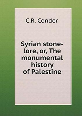 Syrian stone-lore, or, The monumental history of Palestine, Conder, C.R.,,