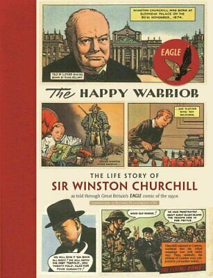 The Happy Warrior The Life Story of Sir Winston Churchill as To... 9781906509903