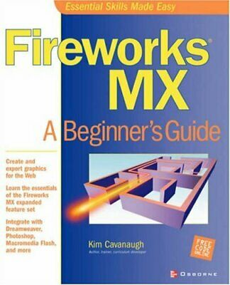 Fireworks MX: A Beginner's Guide, Cavanaugh, Kim 9780072223675 Free Shipping,,
