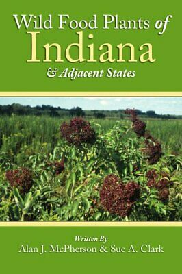 Wild Food Plants of Indiana  and  Adjacent States by McPherson, J. New,,