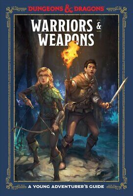 Warriors and Weapons An Adventurer's Guide by Dungeons and Dragons 9781984856425