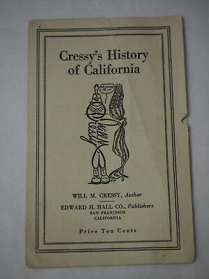 Cressy's History of California Tourist Booklet  San Francisco California 1923