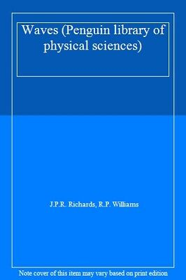 Waves (Penguin library of physical sciences)-J.P.R. Richards, R.P. Williams