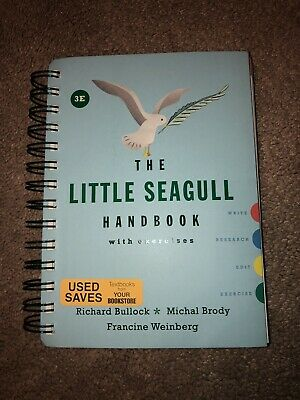The Little Seagull Handbook with Exercises. 3rd Edition 3e, by Richard Bullock