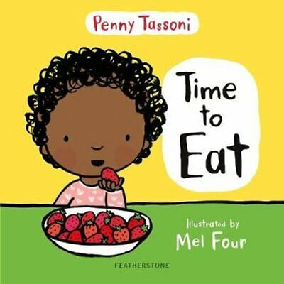 Time to Eat by Penny Tassoni 9781472964649 | Brand New | Free UK Shipping