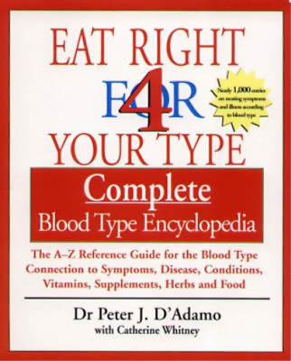 Eat Right 4 Your Type Complete Blood Type Encyclopedia, Peter D'Adamo, Catherine