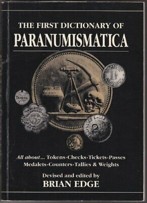 First Dictionary of Paranumismatica: All About Tokens, Checks, Tickets, Passe.