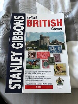 Collect British Stamps 2018: Stanley Gibbons Stamp Catalogue