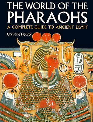 World of the Pharaohs : A Complete Guide to Ancient Egypt Christine El Mahdy