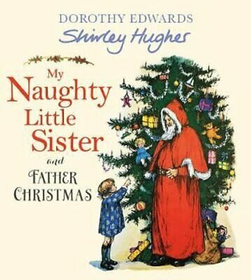 My Naughty Little Sister and Father Christmas by Shirley Hughes 9781405294201