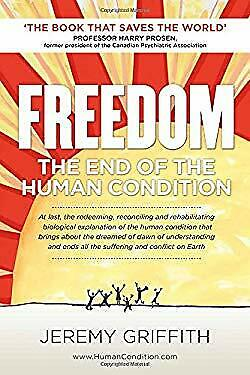 FREEDOM: The End of the Human Condition by Griffith, Jeremy-ExLibrary