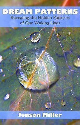 New, Dream Patterns: Revealing the Hidden Patterns of our Waking Lives, Miller,