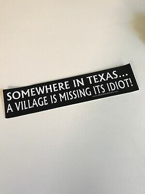 Vintage George W. Bush Bumper Sticker Political Comedy 2x10 Texas Idiot Village