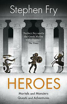 Heroes: The myths of the Ancient Greek heroes retold by Stephen Fry Hardcover Bo