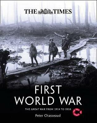 Times First World War: The Great War from 1914 to 1918 by Peter Chasseaud Hardco
