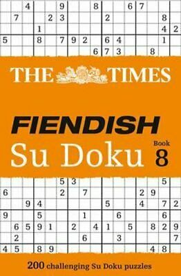 The Times Fiendish Su Doku Book 8 200 Challenging Puzzles from ... 9780007580798