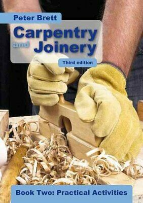 Carpentry and Joinery Book Two: Practical Activities 9781408506486 | Brand New