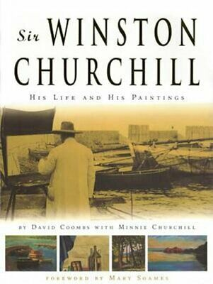 Sir Winston Churchill His Life and His Paintings by David Coombs 9780956771520