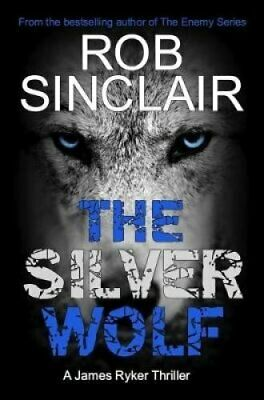 The Silver Wolf by Rob Sinclair 9781912175789 | Brand New | Free UK Shipping